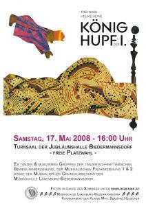Plakat Koenig Hupf der Erste 2008 Biedermannsdorf